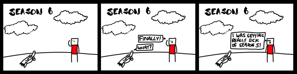 Season Six - RIP Season Five!!!